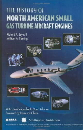 9781563473326: The History of North American Small Gas Turbine Aircraft Engines (Library of Flight)