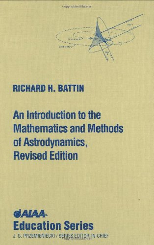 9781563473425: An Introduction to the Mathematics and Methods of Astrodynamics, Revised Edition (AIAA Education Series)