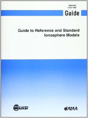 Aiaa Guide to Reference and Standard Ionosphere Models (Paperback): AIAA