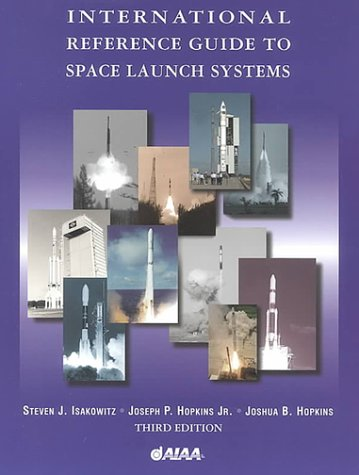 9781563473531: International Reference Guide to Space Launch Systems
