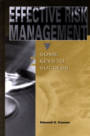 9781563473838: Effective Risk Management: Some Keys to Success