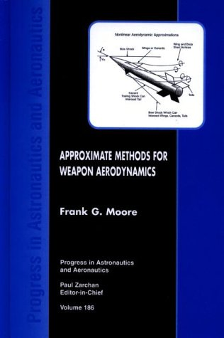 Approximate Methods for Weapon Aerodynamics (Progress in: F. Moore
