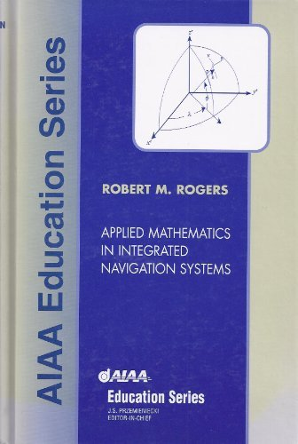 9781563474453: Applied Mathematics in Integrated Navigation Systems (Aiaa Education Series)