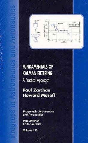9781563474552: Fundamentals of Kalman Filtering: A Practical Approach (Progress in Astronautics and Aeronautics)