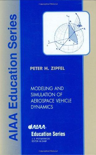 9781563474569: Modeling and Simulation of Aerospace Vehicle Dynamics (AIAA Education)