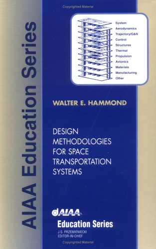 Design Methodologies for Space Transportation Systems (Aiaa: Walter E. Hammond