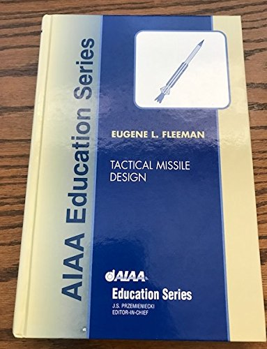 9781563474941: Tactical Missile Design (Aiaa Education Series)