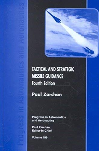 9781563474972: Tactical and Strategic Missile Guidance, Fourth Edition (Progress in Astronautics & Aeronautics)