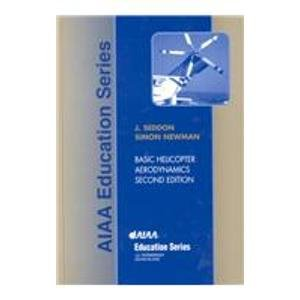 9781563475108: Basic Helicopter Aerodynamics (AIAA Education Series)