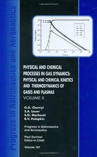 Physical and Chemical Processes in Gas Dynamics: Physical and Chemical Kinetics and Thermodynamics,...
