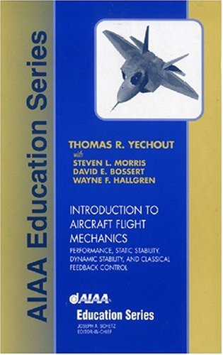Introduction to Aircraft Flight Mechanics: Performance, Static Stability, Dynamic Stability, and ...
