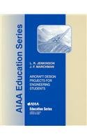 Aircraft Design Projects for Engineering Students: Marchman, James F.