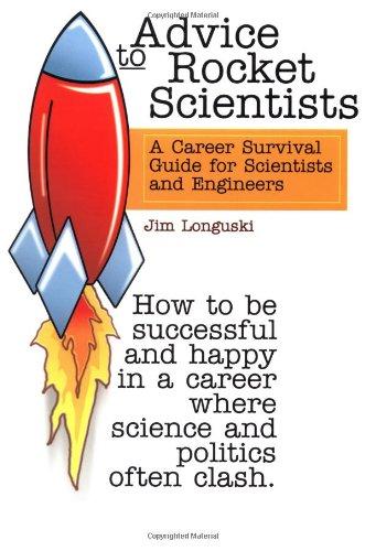 Advice to Rocket Scientists: A Career Survival: Longuski, Jim, J