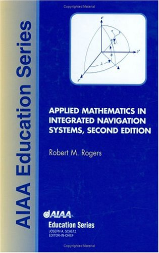 9781563476563: Applied Mathematics in Integrated Navigation Systems (AIAA Education Series)
