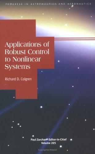 9781563476662: Applications of Robust Control to Nonlinear Systems (Progress in Astronautics & Aeronautics)