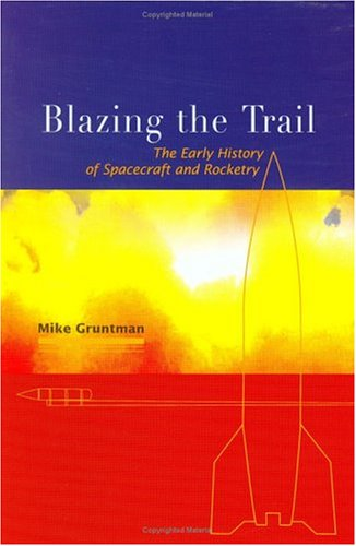 9781563477058: Blazing the Trail: The Early History of Spacecraft and Rocketry (Library of Flight)