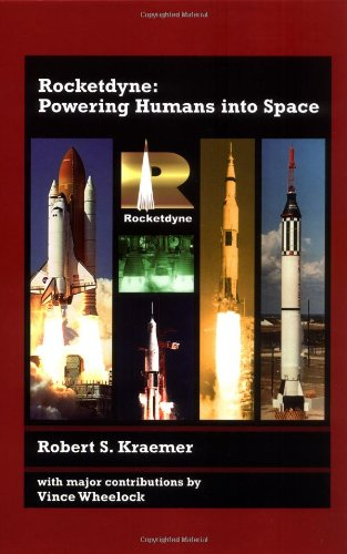 9781563477546: Rocketdyne: Powering Humans into Space (AIAA Education)
