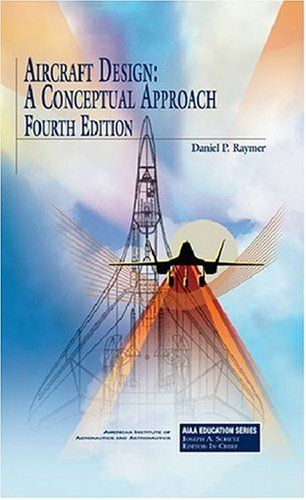 9781563478291: Aircraft Design: A Conceptual Approach, Fourth Edition (AIAA Education) (AIAA Education Series)