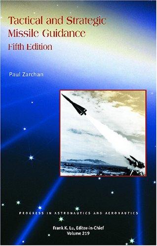 9781563478741: Tactical and Strategic Missile Guidance, Fifth Edition (Progress in Astronautics & Aeronautics)