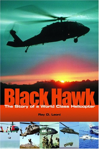 9781563479182: Black Hawk: The Story of a World Class Helicopter (Library of Flight)