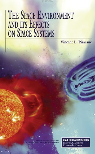 9781563479267: The Space Environment and Its Effects on Space Systems (Aiaa Education Series)