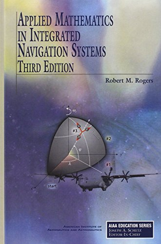 9781563479274: Applied Mathematics in Integrated Navigation Systems, Third Edition (AIAA Education)
