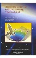 9781563479557: 226: Engineering Design via Surrogate Modelling: A Practical Guide (Progress in Astronautics & Aeronautics)