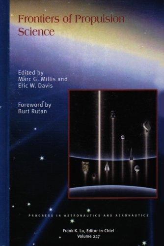 9781563479564: Frontiers of Propulsion Science (Progress in Astronautics and Aeronautics Series)