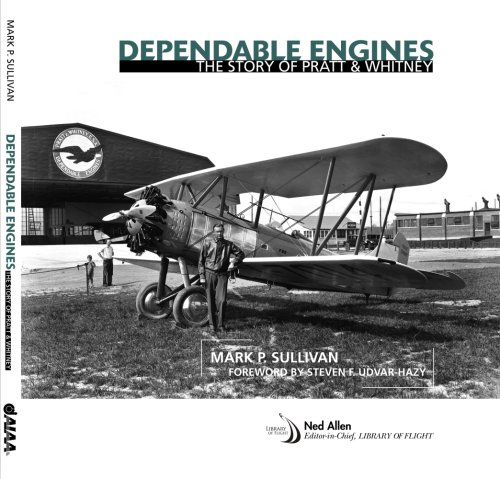 9781563479588: Dependable Engines: The Story of Pratt & Whitney