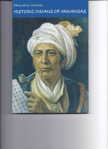 9781563490736: Paths of Our Children: Historic Indians of Arkansas (Arkansas Archeological Survey Popular Series, No 3)