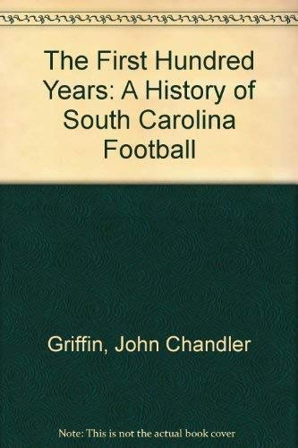 First Hundred Years : A History of: John C. Griffin