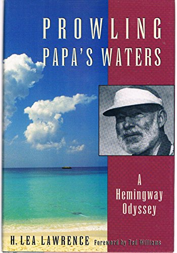 PROWLING PAPA'S WATERS: A Hemingway Odyssey