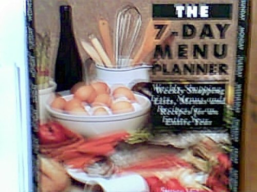 9781563520785: The 7-Day Menu Planner: Weekly Shopping Lists, Menus, and Recipes for an Entire Year