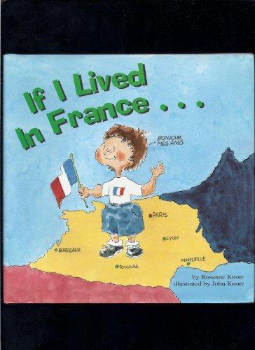 If I Lived in France.: Rosanne Knorr; John