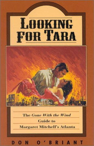 9781563521720: Looking for Tara: The 'Gone With The Wind' Guide to Margaret Mitchell's Atlanta