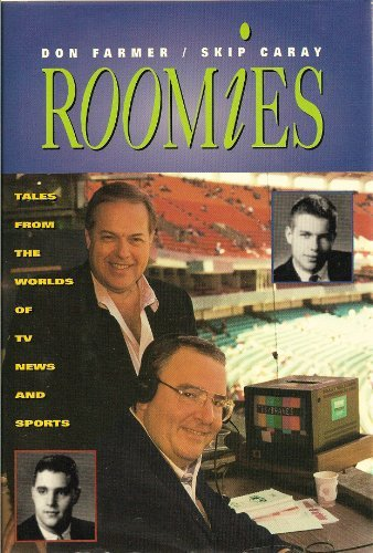 Roomies: Tales from the Worlds of TV News and Sports: Farmer, Don and Caray, Skip