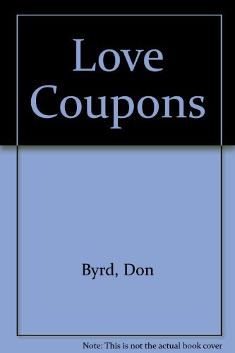 Love Coupons: Byrd, Don