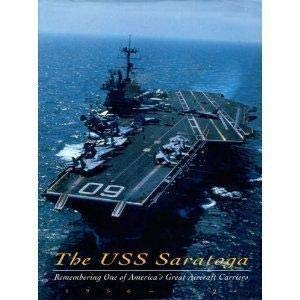 9781563521898: The USS Saratoga: Remembering One of America's Great Aircraft Carriers 1956-1994