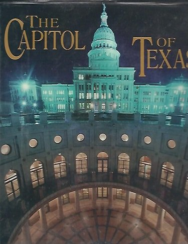 9781563521966: The Capitol of Texas: A Legend Is Reborn