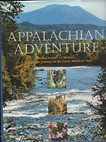 9781563522345: Appalachian Adventure: From Georgia to Maine, A Spectacular Journey on the Great American Trail