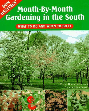 9781563523298: Don Hastings' Month-By-Month Gardening in the South: What to Do and When to Do It