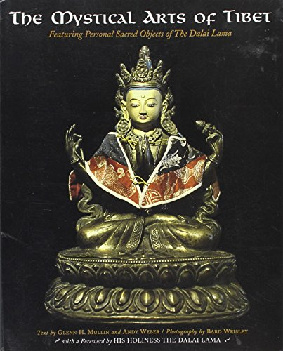 The Mystical Arts of Tibet: Featuring Personal Sacred Objects of the Dalai Lama (1563523531) by Glenn H. Mullin; Andrew Webber; Dalai Lama XIV