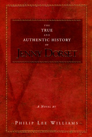 9781563523656: The True and Authentic History of Jenny Dorset: A Novel