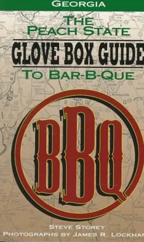 9781563523755: The Peach State Glove Box Guide to Bar-B-Que: The Complete Statewide Guide to Bar-B-Que in Georgia (Glovebox Guide to Barbecue Series)