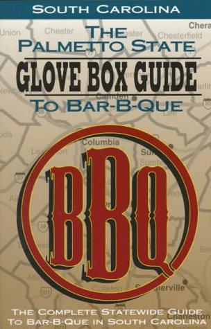 The Palmetto State Glove Box Guide to Bar-B-Que: The Complete Statewide Guide to Bar-B-Que in South...