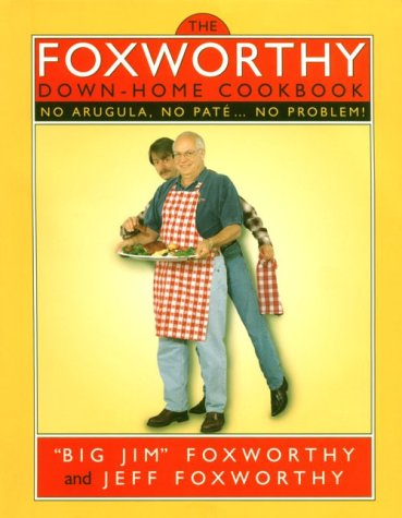 The Foxworthy Down Home Cookbook: The Foxworthy Family Cookbook