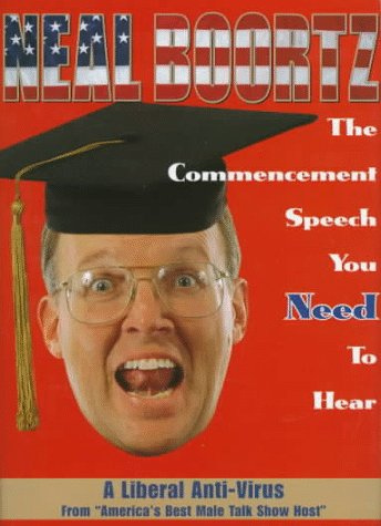The Commencement Speech You Need to Hear: Boortz, Neal