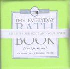 9781563524561: The Everyday Bath Book: A Soak for the Soul (The Floating Bath Book Collection)