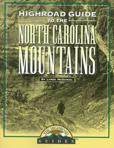 Longstreet Highroad Guide to the North Carolina Mountains (Longstreet Highroad Guides): McDaniel, ...