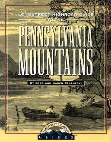 9781563524745: Longstreet Highroad Guide to the Pennsylvania Mountains (Longstreet Highlands Innactive Series)